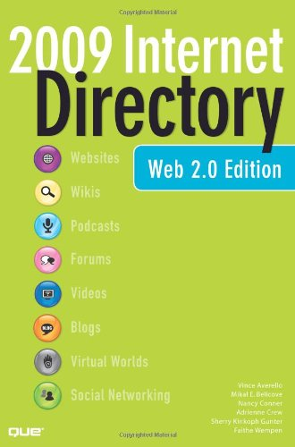 The 2009 Internet Directory: Web 2.0 Edition - Vince Averello; Mikal E. Belicove; Nancy Conner; Adrienne Crew; Sherry Kinkoph Gunter; Faithe Wempen