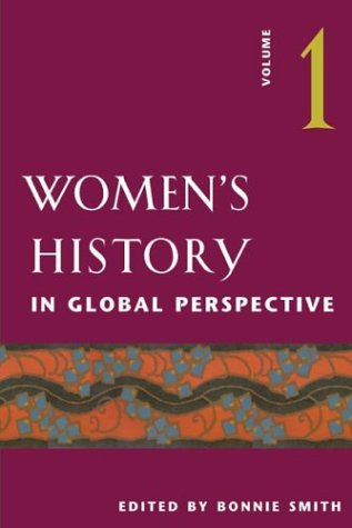 Women's History in Global Perspective, Volume 1 - Bonnie G. Smith