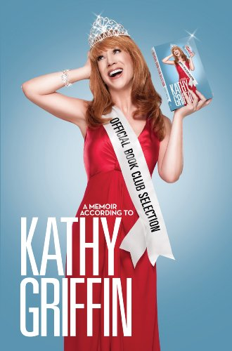 Official Book Club Selection: A Memoir According to Kathy Griffin - Kathy Griffin