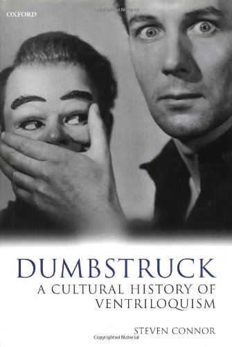 Dumbstruck: A Cultural History of Ventriloquism - Steven Connor