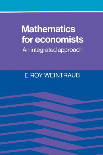Mathematics for Economists: An Integrated Approach - E. Roy Weintraub