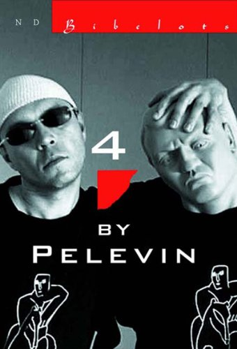 4 by Pelevin - Victor Pelevin; Andrew Bromfield (Translator)
