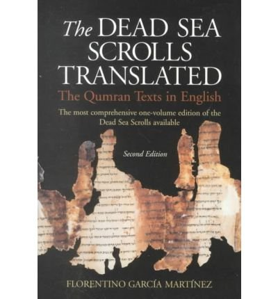 The Dead Sea Scrolls Translated: The Qumran Texts in English - Florentino Garcia Martinez; W. G. E. Watson