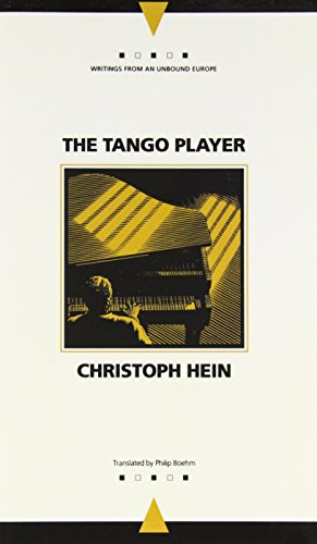 The Tango Player (Writings from an Unbound Europe) - Christoph Hein