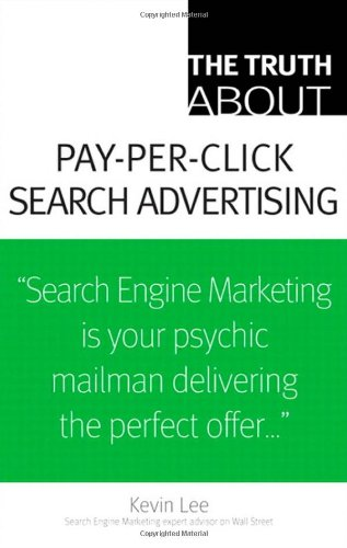The Truth About Pay-Per-Click Search Advertising - Kevin Lee