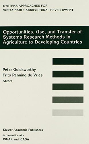 Opportunities, Use, And Transfer Of Systems Research Methods In Agriculture To Developing Countries: Proceedings of an international worksho - Peter Goldsworthy; F.W. Penning de Vries