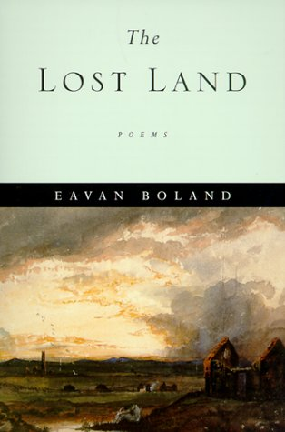 The Lost Land: Poems - Eavan Boland