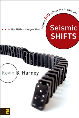 Seismic Shifts: The Little Changes That Make a Big Difference in Your Life - Kevin G. Harney