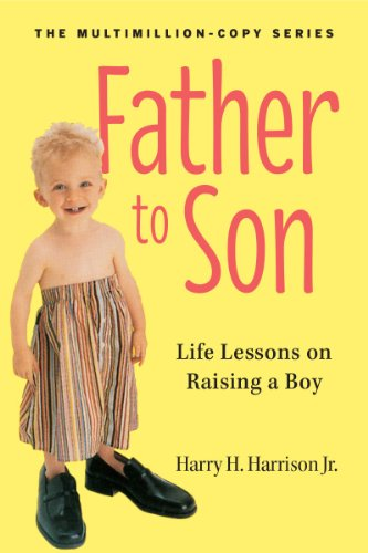 Father to Son, Revised Edition: Life Lessons on Raising a Boy - Harrison  Jr., Harry H.