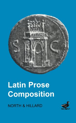 Latin Prose Composition (Latin Language) - A.E. Hillard; M.A. North