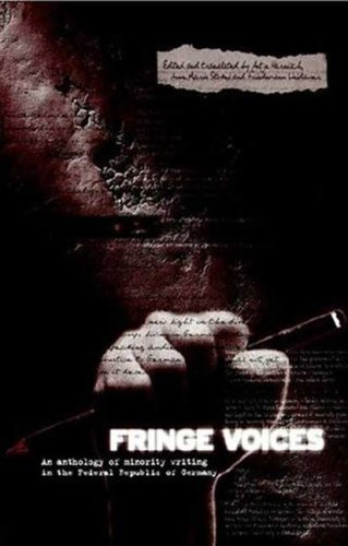 Fringe Voices : An Anthology of Minority Writing in the Federal Republic of Germany - Antje Harnisch; Anne-Marie Stokes; Friedemann Weidauer