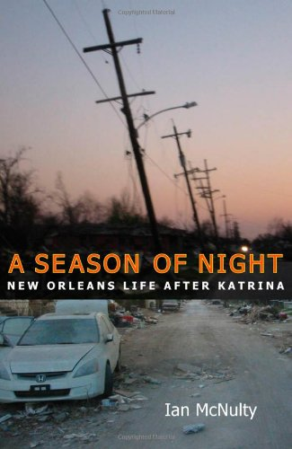 A Season of Night: New Orleans Life after Katrina - Ian McNulty
