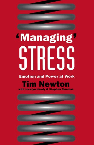 'Managing' Stress: Emotion and Power at Work - Tim Newton