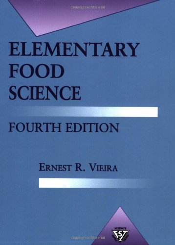 Elementary Food Science (Food Science Texts Series) 4th Edition - Ernest Vieira