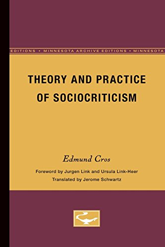 Theory and Practice of Sociocriticism: Thl Vol 53 (Theory and History of Literature) - Edmond Cros