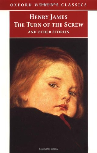 The Turn of the Screw and Other Stories (Oxford World's Classics) - Henry James