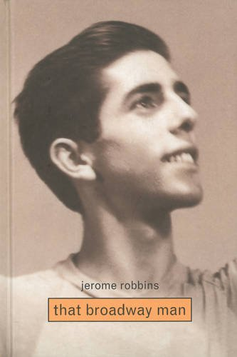 Jerome Robbins: That Broadway Man, That Ballet Man - Christine Conrad