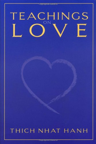 Teachings on Love - Thich Nhat Hanh