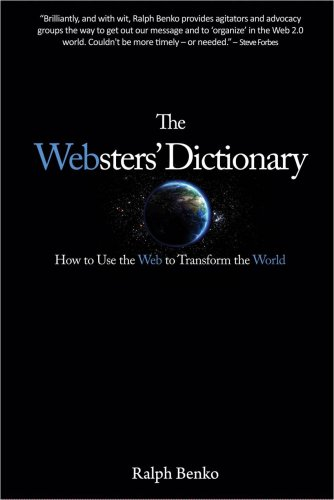 The Websters' Dictionary: How to Use the Web to Transform the World - Ralph Benko