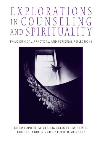 Explorations in Counseling and Spirituality: Philosophical, Practical, and Personal Reflections (Spirituality/Religious Values) - Christopher M. Faiver; R. Elliott Ingersoll; Eugene M. O'Brien; Christopher McNally