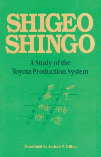 A Study of the Toyota Production System: From an Industrial Engineering Viewpoint - Shigeo Shingo, Andrew P. Dillon