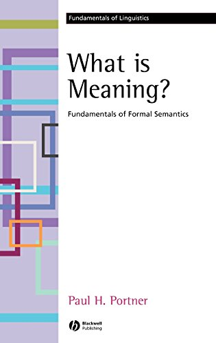 What is Meaning: Fundamentals of Formal Semantics (Fundamentals of Linguistics) - Paul H. Portner
