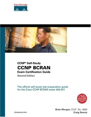 CCNP BCRAN Exam Certification Guide (CCNP Self-Study, 642-821) (2nd Edition) - Brian Morgan; Craig Dennis