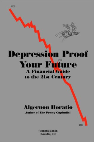 Depression Proof Your Future - Algernon Horatio