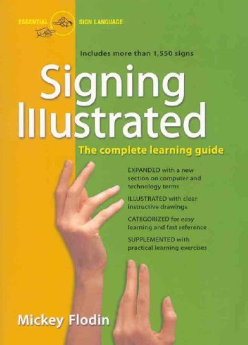 Signing Illustrated: The Complete Learning Guide - Mickey Flodin
