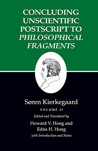 Concluding Unscientific Postscript to Philosophical Fragments, Volume II : (Kierkegaard's Writings, 12) - Soren Kierkegaard