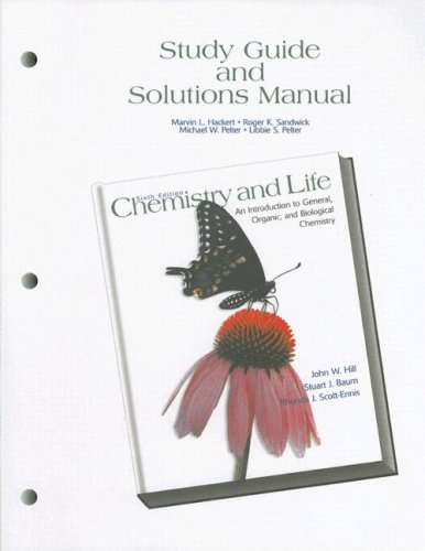 Study Guide and Partial Solutions Manual for Chemistry and Life: An Introduction to General, Organic and Biological Chemistry - Marvin Hackert