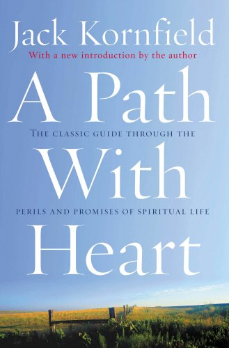 A Path with Heart: The Classic Guide Through the Perils and Promises of Spiritual Life - Jack Kornfield