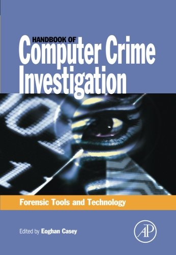 Handbook of Computer Crime Investigation: Forensic Tools and Technology - Eoghan Casey