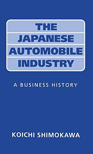 The Japanese Automobile Industry: A Business History (Applied Psychology: Individual, Social) - Koichi Shimokawa; T. Barker