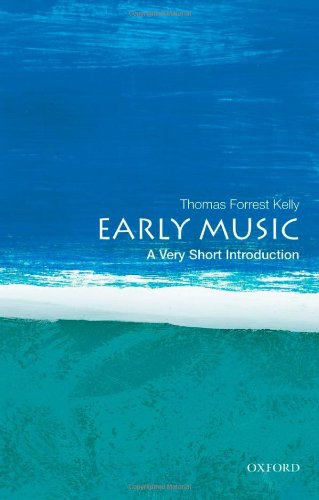 Early Music: A Very Short Introduction - Thomas Forrest Kelly