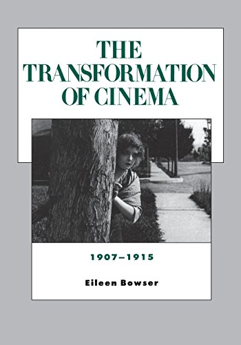 The Transformation of Cinema, 1907-1915 (History of the American Cinema) - Eileen Bowser