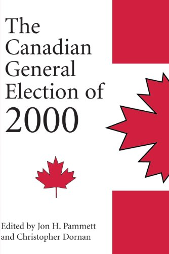 The Canadian General Election of 2000 - Christopher Dornan; Jon H. Pammett