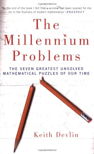 The Millennium Problems: The Seven Greatest Unsolved Mathematical Puzzles of Our Time - Keith Devlin