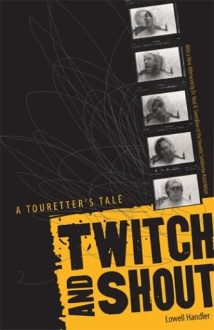 Twitch And Shout: A Touretter's Tale - Lowell Handler