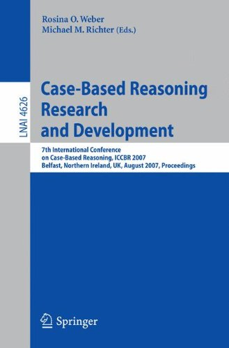 Case-Based Reasoning Research and Development: 7th International Conference on Case-Based Reasoning, ICCBR 2007 Belfast Northern Ireland, UK - Rosina O. Weber; Michael M. Richter