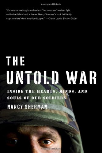 The Untold War: Inside the Hearts, Minds, and Souls of Our Soldiers - Nancy Sherman