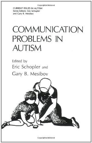 Communication Problems in Autism (Current Issues in Autism) - Eric Schopler; Gary B. Mesibov