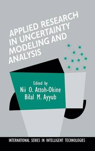 Applied Research in Uncertainty Modeling and Analysis (International Series in Intelligent Technologies) - Bilal Ayyub