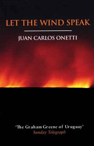 Let the Wind Speak - Juan Carlos Onetti
