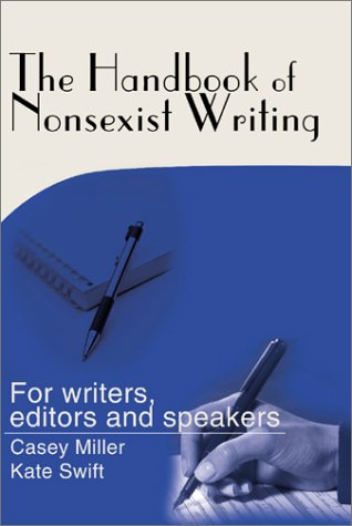 The Handbook of Nonsexist Writing: For writers, editors and speakers - Kate Swift