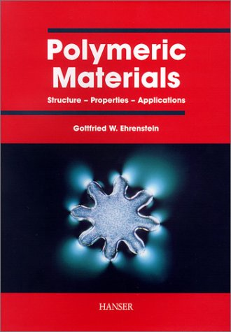 Polymeric Materials:  Structure, Properties, Applications - Gottfried Ehrenstein