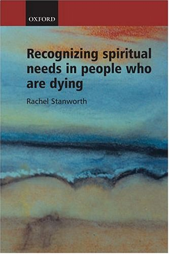 Recognizing Spiritual Needs in People Who Are Dying - Rachel Stanworth