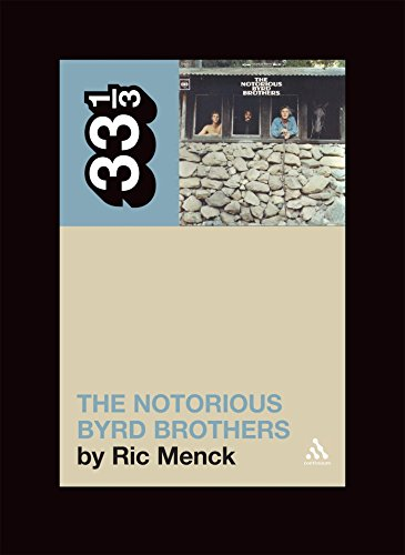 The Byrds' Notorious Byrd Brothers (33 1/3) - Ric Menck