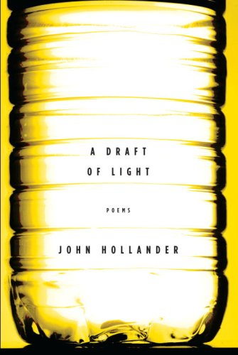 A Draft of Light: Poems - John Hollander
