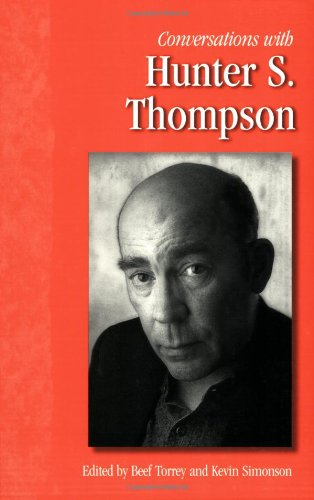 Conversations with Hunter S. Thompson (Literary Conversations) - Beef Torrey; Kevin Simonson